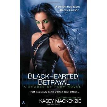 Blackhearted Betrayal by Kasey MacKenzie - 9781937007652 Book