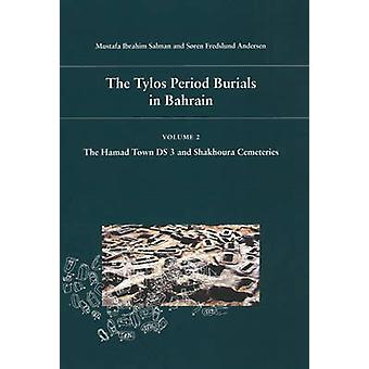 Tylos Period Burials in Bahrain - Volume II - The Hamad Town DS 3 & Sh