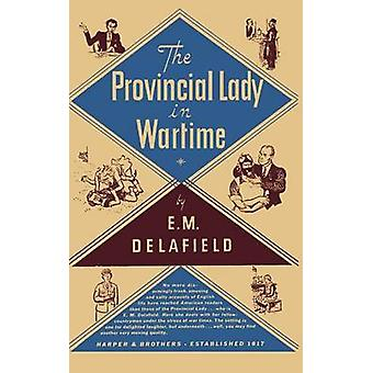 The Provincial Lady in Wartime (New edition) by E. M. Delafield - Les