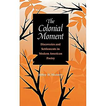 Colonial Moment: Discoveries and Settlements in Modern American Poetry