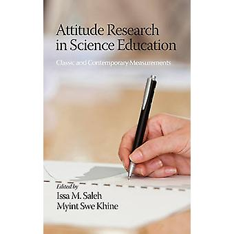 Attitude Research in Science Education Classic and Contemporary Measurements von Saleh & Issa M.