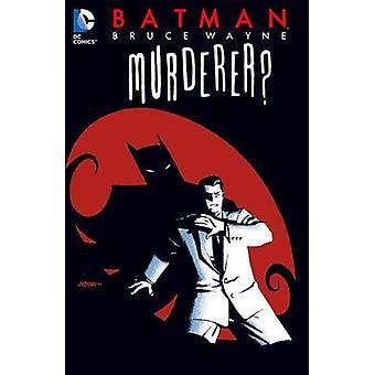 Batman Bruce Wayne morderen ny udgave af Ed Brubaker & illustreret af Scott McDaniel
