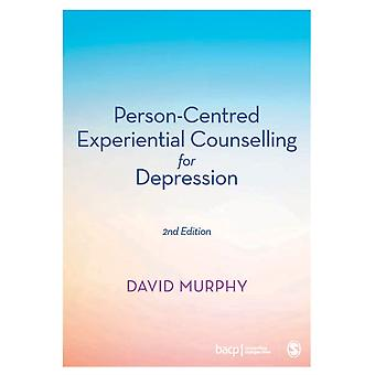 PersonCentred Experiential Counselling for Depression by David Murphy