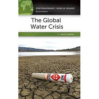 The Global Water Crisis A Reference Handbook par Newton et David