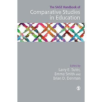 SAGE Handbook of Comparative Studies in Education by Larry Suter