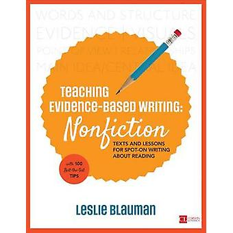Teaching EvidenceBased Writing Nonfiction by Leslie A Blauman