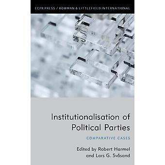 Institutionalisation of Political Parties Comparative Cases by Harmel & Robert