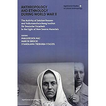 Anthropology and Ethnology During World War II by Malgorzata Maj