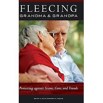 Fleecing Grandma and Grandpa: Protecting Against Scams, Cons, and Frauds