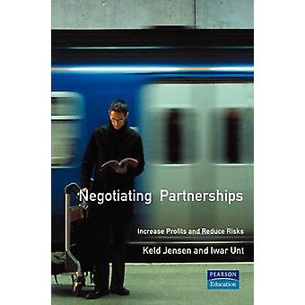Negotiating PartnershipsIncrease profits and reduce risks by Jensen & Keld