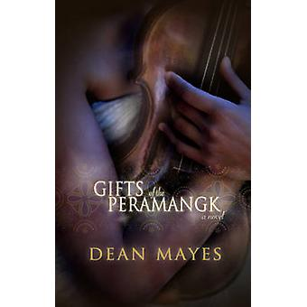 Gifts of the Peramangk by Mayes & Dean