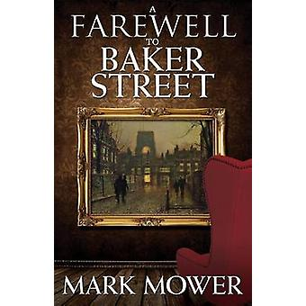 A Farewell to Baker Street by Mark Mower - 9781780928449 Book