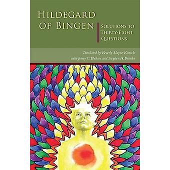 Hildegard of Bingen Solutions to ThirtyEight Questions by Hildegard of Bingen
