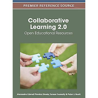 Collaborative Learning 2.0 Open Educational Resources by Okada & Alexandra
