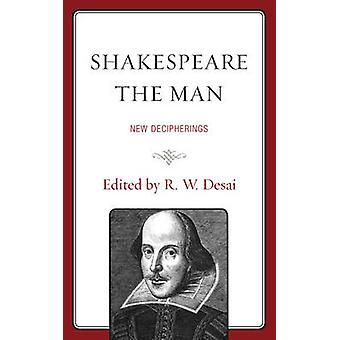 Shakespeare the Man by Contributions by Joseph Candido & Contributions by Charles R Forker & Contributions by Lisa Hopkins & Contributions by Mythili Kaul & Contributions by John Mahon & Contributions by John O Meara & Cont