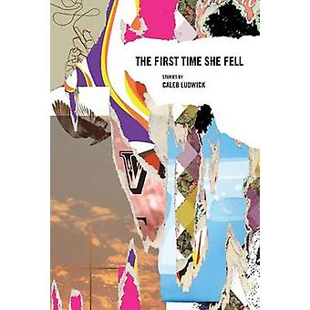 The First Time She Fell by Ludwick & Caleb