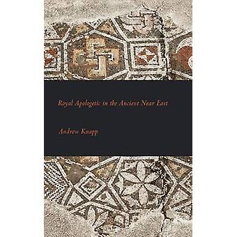 Royal Apologetic in the Ancient Near East by Knapp & Andrew