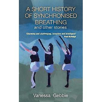 A Short History of Synchronised Breathing and other stories by Gebbie & Vanessa