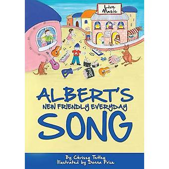 Alberts New Friendly Everyday Song by Tetley & Chrissy