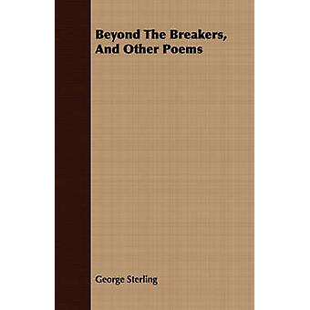Beyond The Breakers And Other Poems by Sterling & George