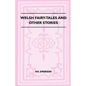 Welsh FairyTales And Other Stories by Emerson & P.H.