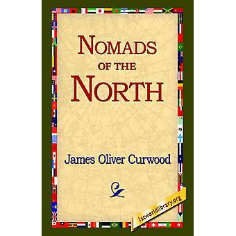 Nomades du Nord par Curwood & James Oliver