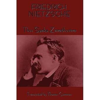 Thus Spoke Zarathustra by Nietzsche & Friedrich Wilhelm