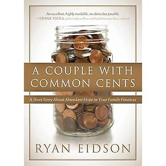 A Couple with Common Cents by Eidson & Ryan