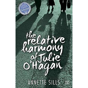 The Relative Harmony of Julie OHagan by Sills & Annette