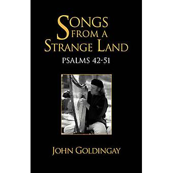 Songs from a Strange Land Psalms 4251 by Goldingay & John