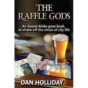 The Raffle Gods An Aussie bloke goes bush to shake off the stress of city life. by Holliday & Dan