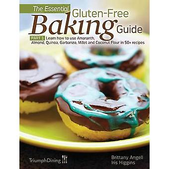 The Essential GlutenFree Baking Guide Part 1 by Angell & Brittany