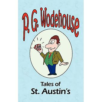 Tales of St. Austins  From the Manor Wodehouse Collection a selection from the early works of P. G. Wodehouse by Wodehouse & P. G.