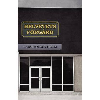 Helvetets frgrd by Holm & Lars Holger