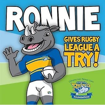 Ronnie Gives Rugby League a Try  Learn to read with Ronnie the Rhino by Ronnie Rhino