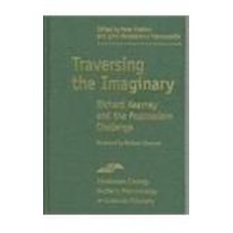 Traversing the Imaginary - Richard Kearney and the Postmodern Challeng