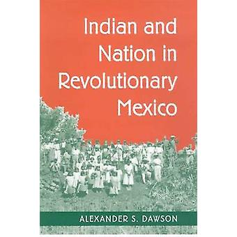 Indian and Nation in Revolutionary Mexico by Alexander S. Dawson - 97