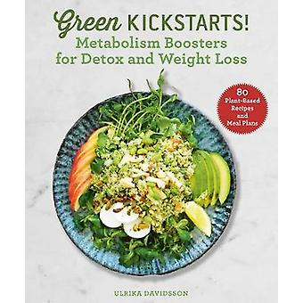 Green Kickstarts! - Metabolism Boosters for Detox and Weight Loss by U