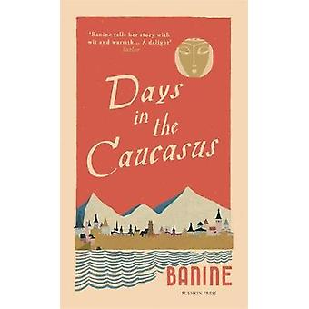 Days in the Caucasus by Banine - 9781782274896 Book