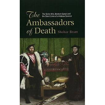 Ambassadors of Death - The Sister Arts - Western Canon & the Silent Li