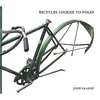 Bicycles Locked to Poles by John Glassie - 9781932416251 Book