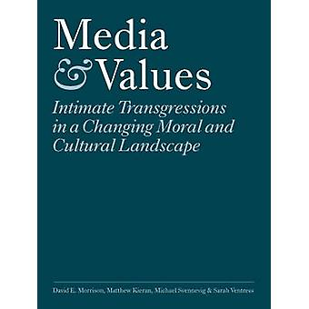 Media and Values - Intimate Transgressions in a Changing Moral and Cul