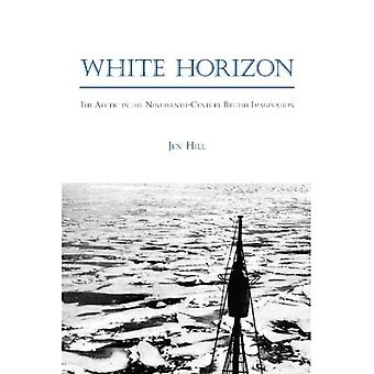 White Horizon: The Arctic in the Nineteenth-Century British Imagination (SUNY Series, Studies in the Long Nineteenth Century)