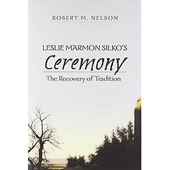 Leslie Marmon Silko's Ceremony: The Recovery of Tradition