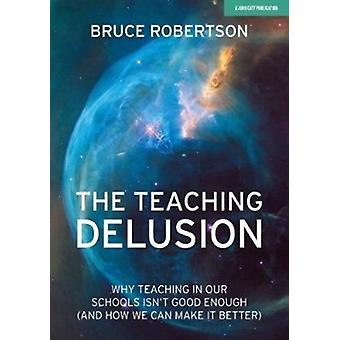 Teaching Delusion by Bruce Robertson