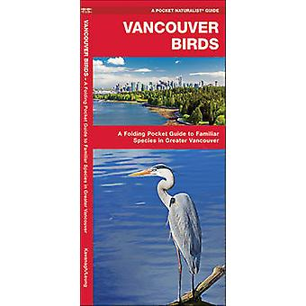 Vancouver Birds - A Folding Pocket Guide to Familiar Species in Greate