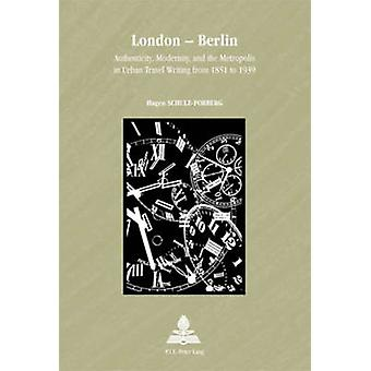 London - Berlin - Authenticity - Modernity - and the Metropolis in Urb
