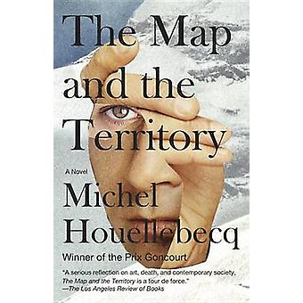The Map and the Territory by Michel Houellebecq - Gavin Bowd - 978030