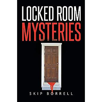 Locked Room Mysteries by Skip Borrell - 9781682893968 Book