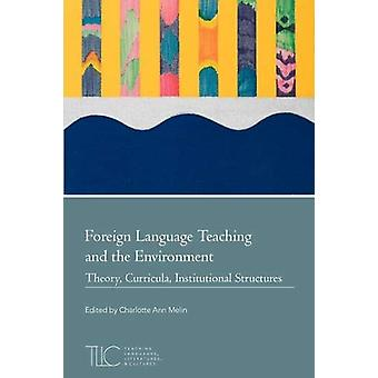 Foreign Language Teaching and the Environment by Charlotte Ann Melin